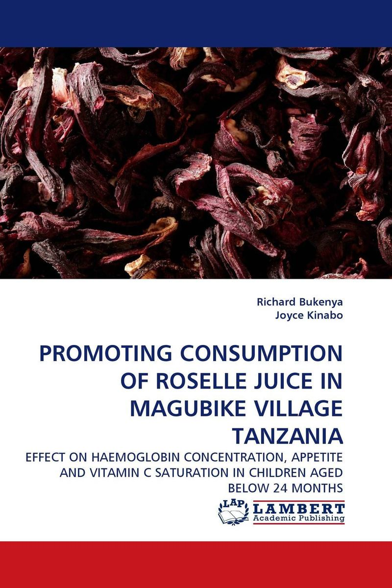 PROMOTING CONSUMPTION OF ROSELLE JUICE IN MAGUBIKE VILLAGE TANZANIA like bug juice on a burger