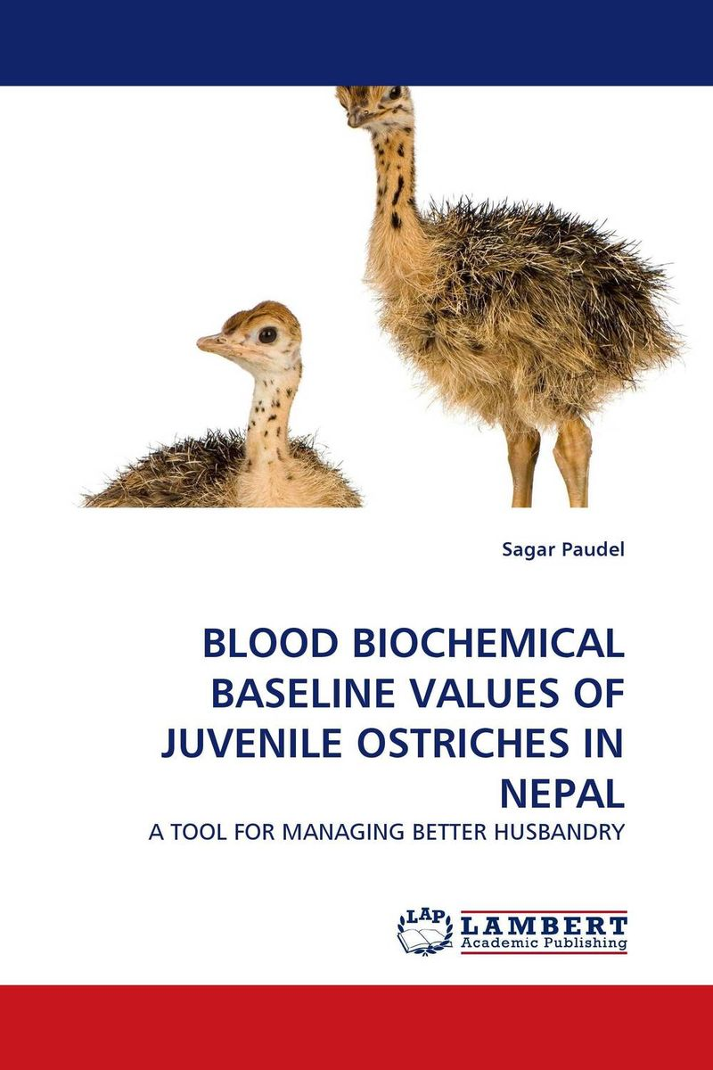 BLOOD BIOCHEMICAL BASELINE VALUES OF JUVENILE OSTRICHES IN NEPAL купить