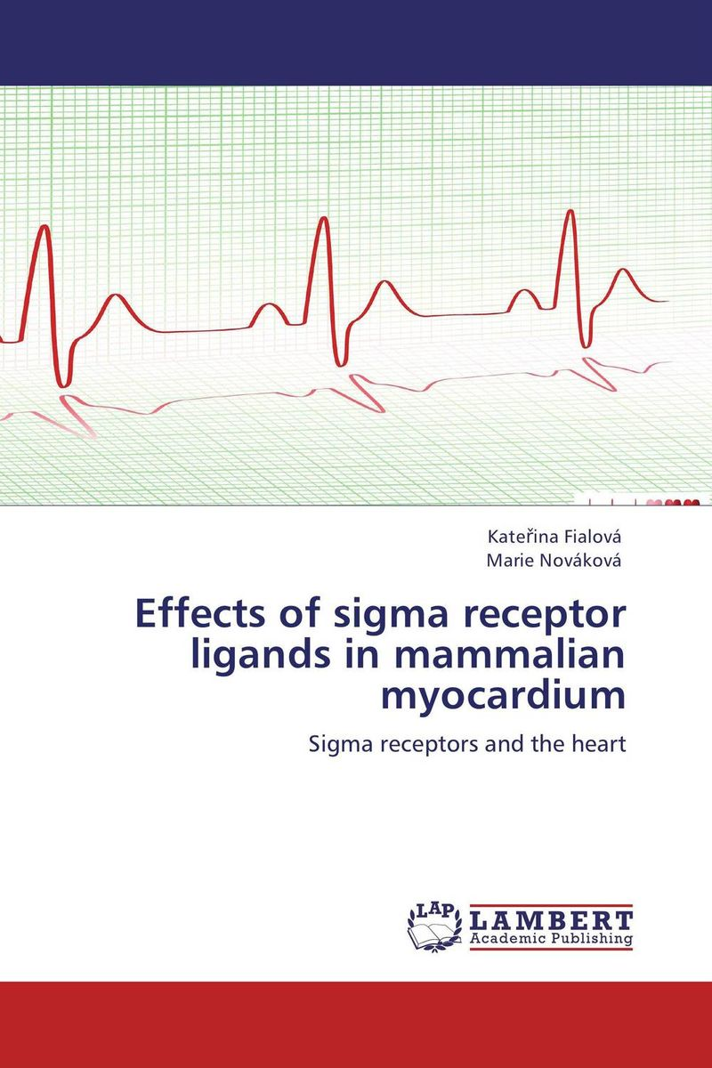 Effects of sigma receptor ligands in mammalian myocardium oxford textbook of medicine cardiovascular disorders