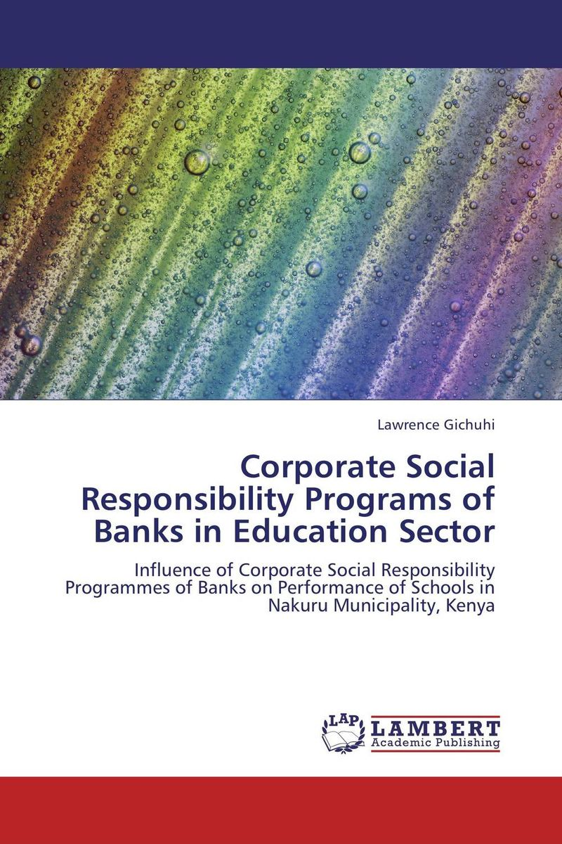 Corporate Social Responsibility Programs of Banks in Education Sector dan zheng the impact of employees perception of corporate social responsibility