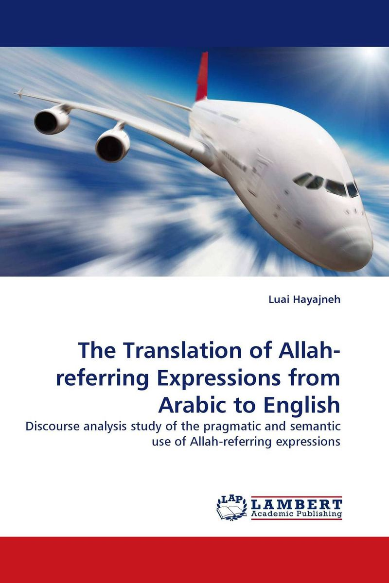 The Translation of Allah-referring Expressions from Arabic to English the translation of figurative language