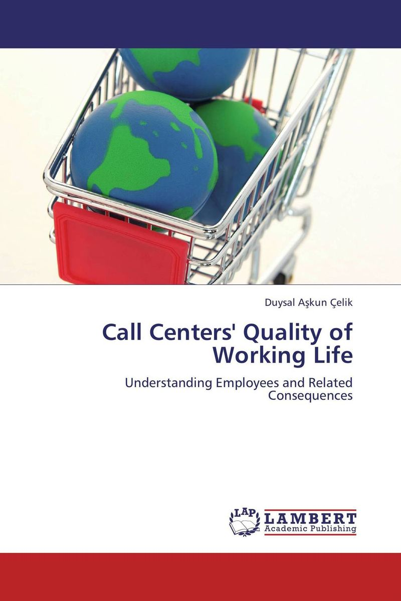 Call Centers' Quality of Working Life an application of call in english subject