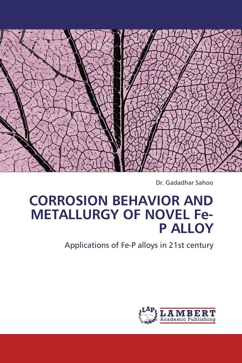 CORROSION BEHAVIOR AND METALLURGY OF NOVEL Fe-P ALLOY stability and ductility of steel structures sdss 99