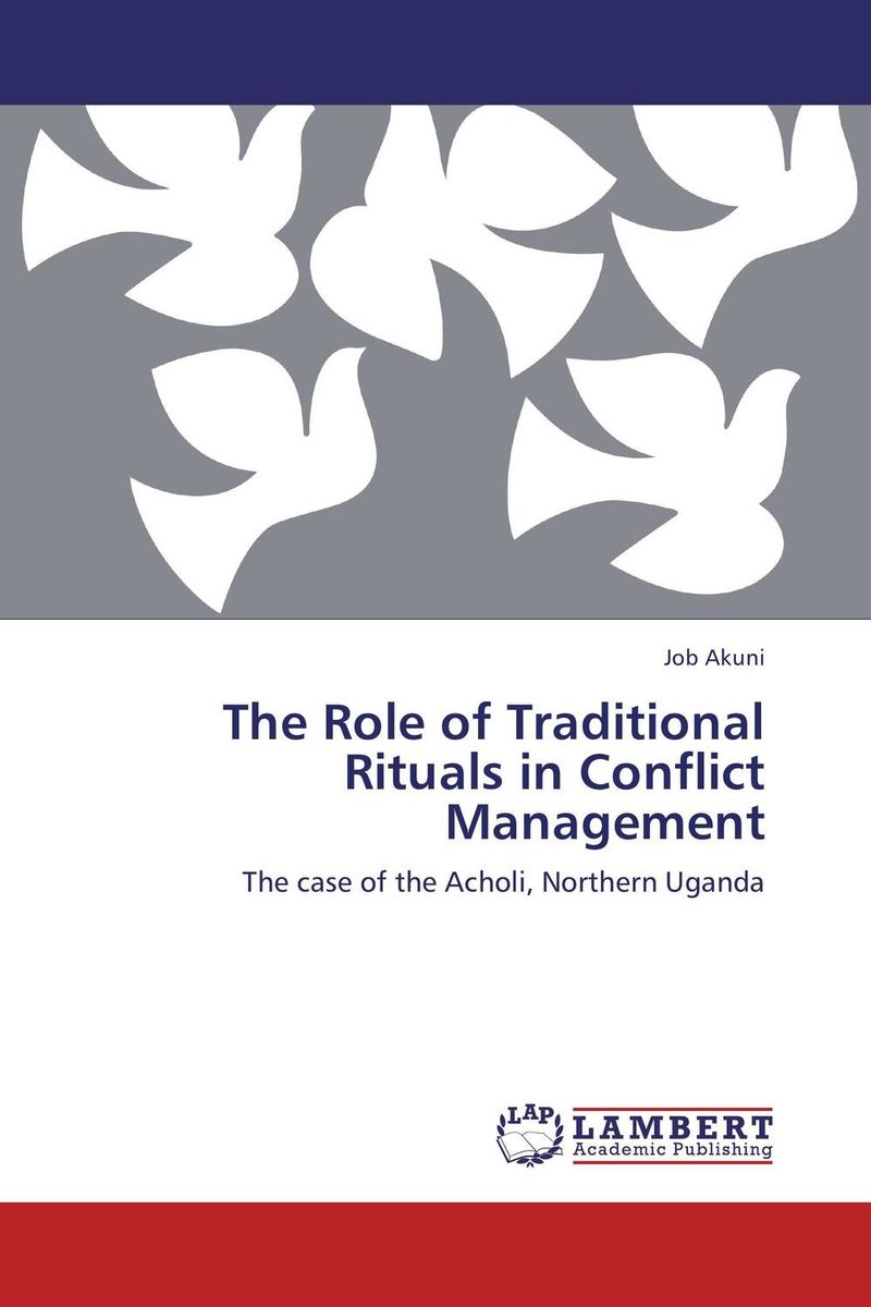 THE ROLE OF TRADITIONAL RITUALS IN CONFLICT MANAGEMENT church conflict management in the nigerian baptist convention