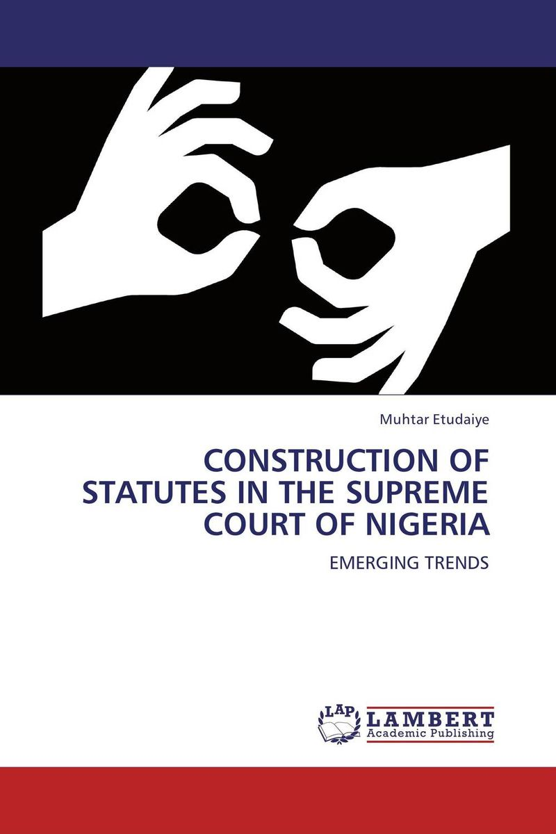 CONSTRUCTION OF STATUTES IN THE SUPREME COURT OF NIGERIA environmental protection in india role of supreme court