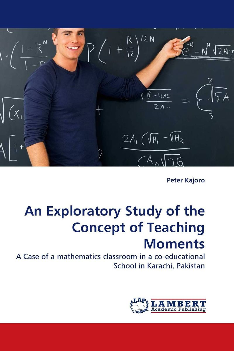 An Exploratory Study of the Concept of Teaching Moments the reader