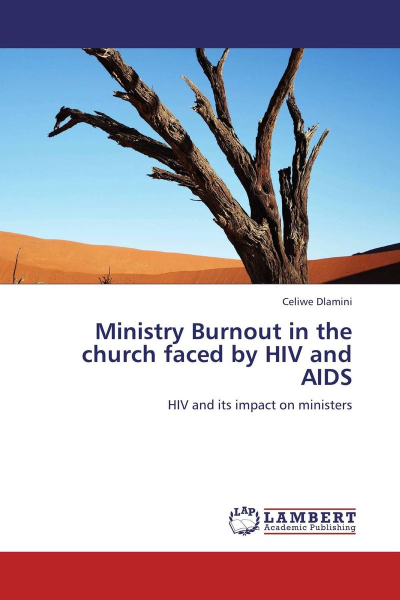 Ministry Burnout in the church faced by HIV and AIDS an overview on hiv aids