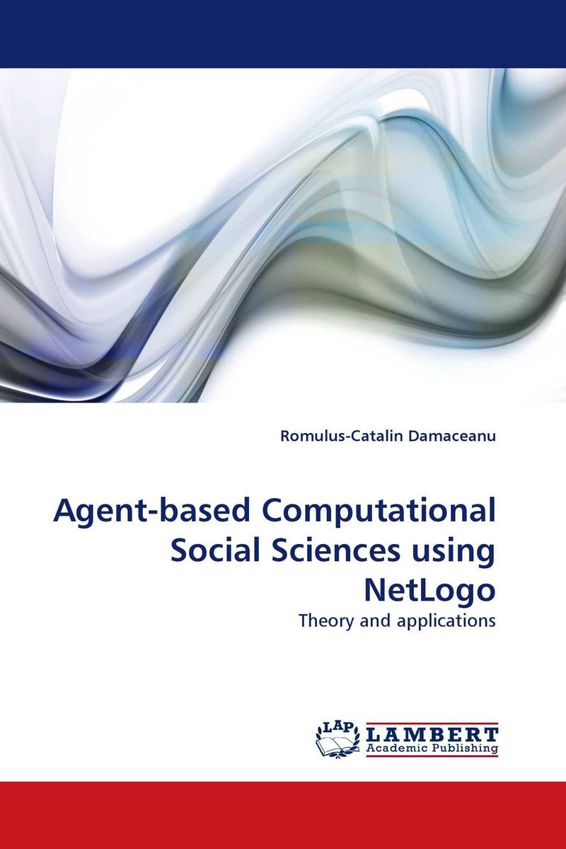 Agent-based Computational Social Sciences using NetLogo the history of the social sciences since 1945