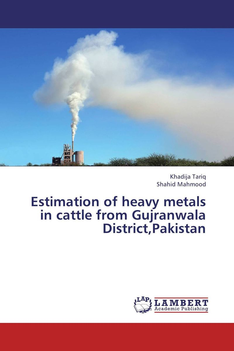 Estimation of heavy metals in cattle from Gujranwala District,Pakistan marwan a ibrahim effect of heavy metals on haematological and testicular functions