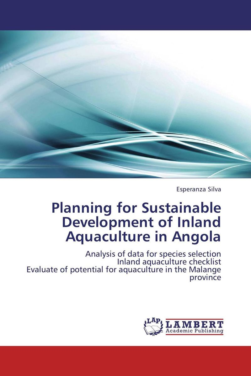 Planning for Sustainable Development of Inland Aquaculture in Angola sulaiman oladokun olanrewaju ab saman abd kader and adi maimun safety and environmental risk model for inland water transportation