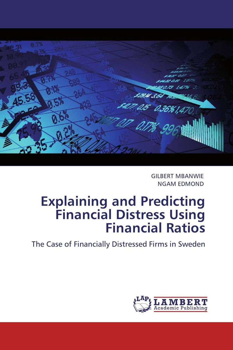 Explaining and Predicting Financial Distress Using Financial Ratios edith hotchkiss corporate financial distress and bankruptcy predict and avoid bankruptcy analyze and invest in distressed debt