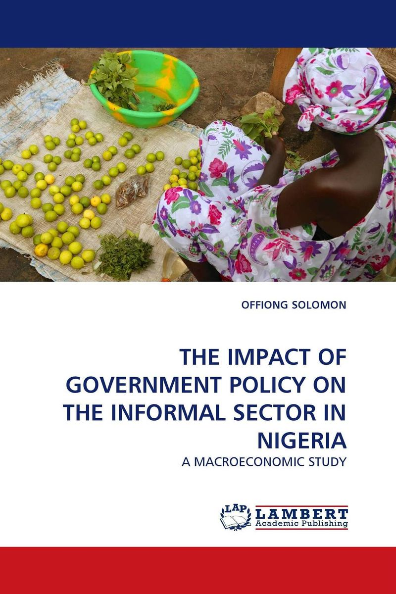 THE IMPACT OF  GOVERNMENT POLICY ON THE INFORMAL SECTOR IN NIGERIA сумка lamania lamania la002bwvdv12