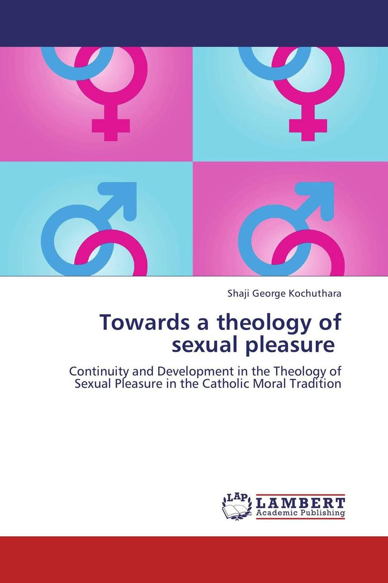Towards a theology of sexual pleasure themes in biblical theology