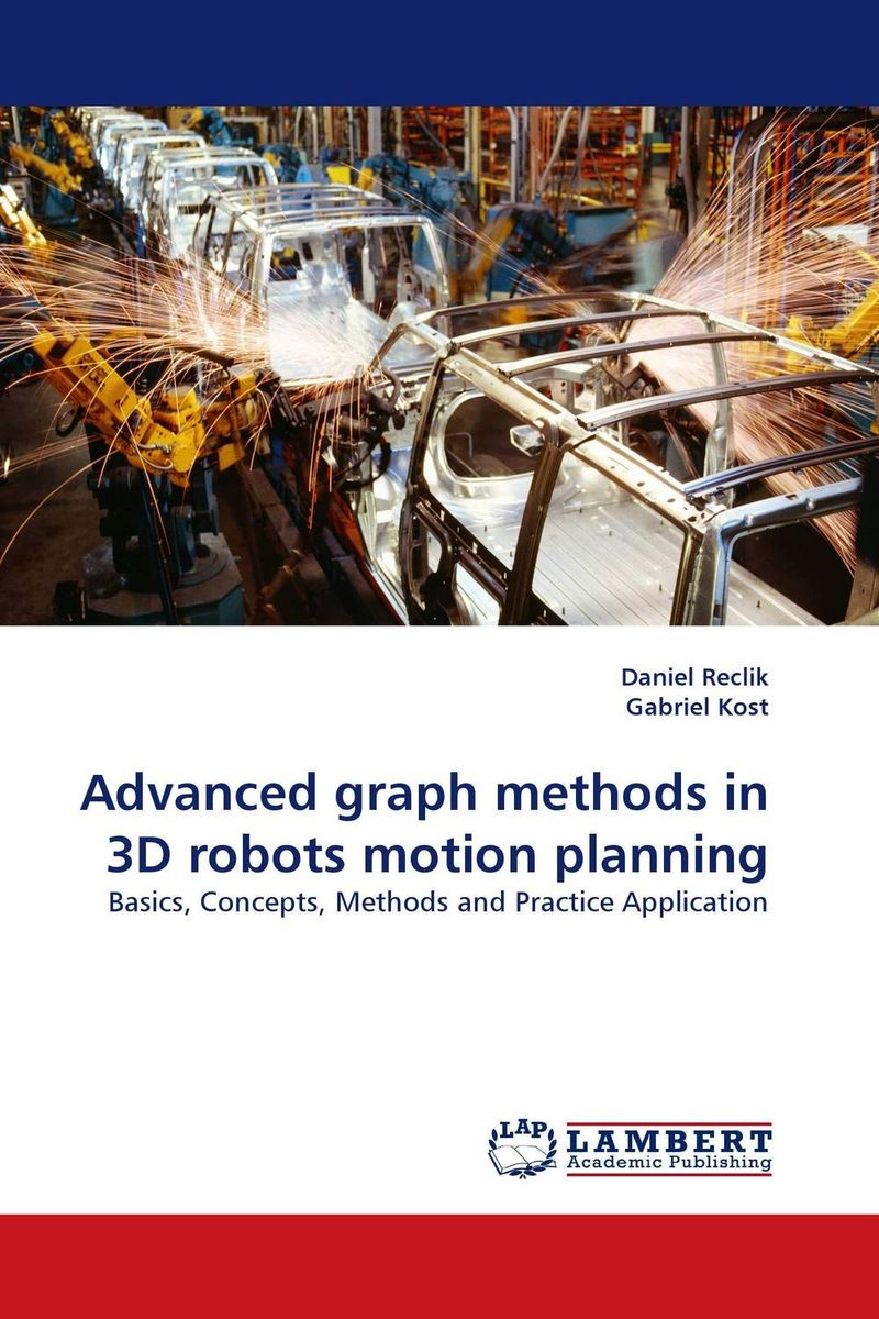 Advanced graph methods in 3D robots motion planning mobile robot motion planning
