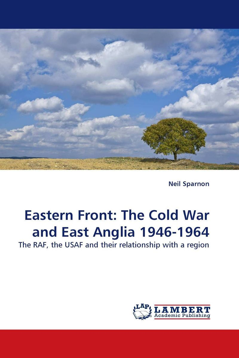 Eastern Front: The Cold War and East Anglia 1946-1964 paterson every front – the making of the cold war