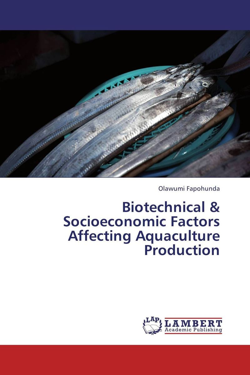 Biotechnical & Socioeconomic Factors Affecting Aquaculture Production biotechnical