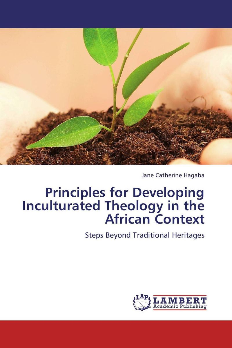 Principles for Developing Inculturated Theology in the African Context the economic principles of confucius and his sch