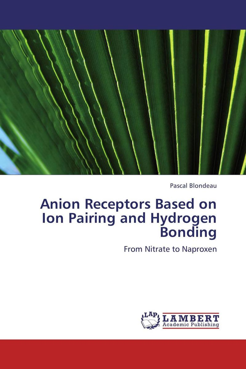 Anion Receptors Based on Ion Pairing and Hydrogen Bonding anil kumar ion implantation effect on hydrogen permeation