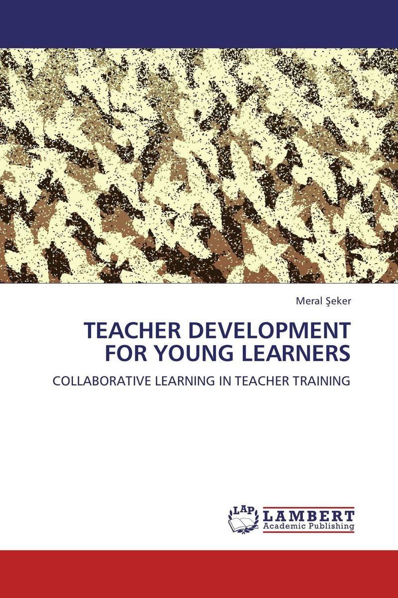 TEACHER DEVELOPMENT FOR YOUNG LEARNERS elaine biech training and development for dummies