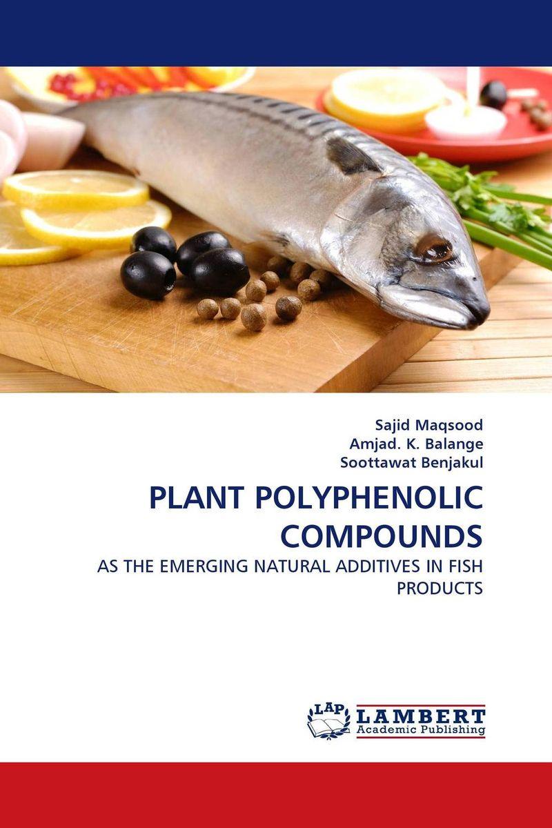PLANT POLYPHENOLIC COMPOUNDS kazi rifat ahmed simu akter and kushal roy alternative development loom by reason of natural changes