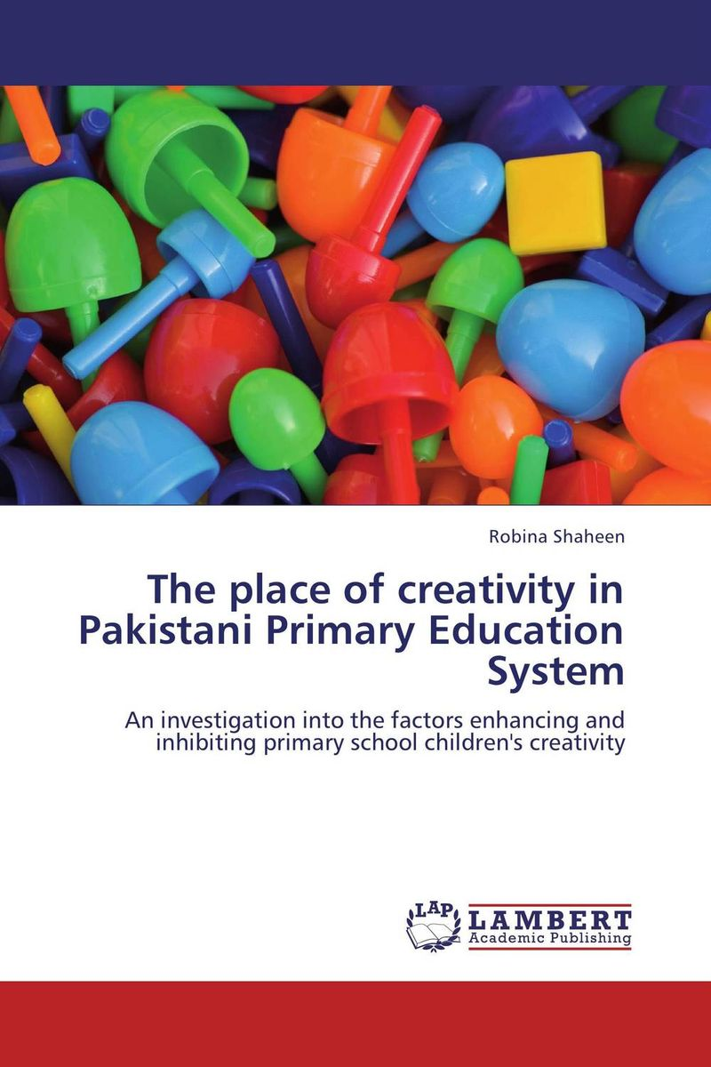 The place of creativity in Pakistani Primary Education System system of education in nigeria