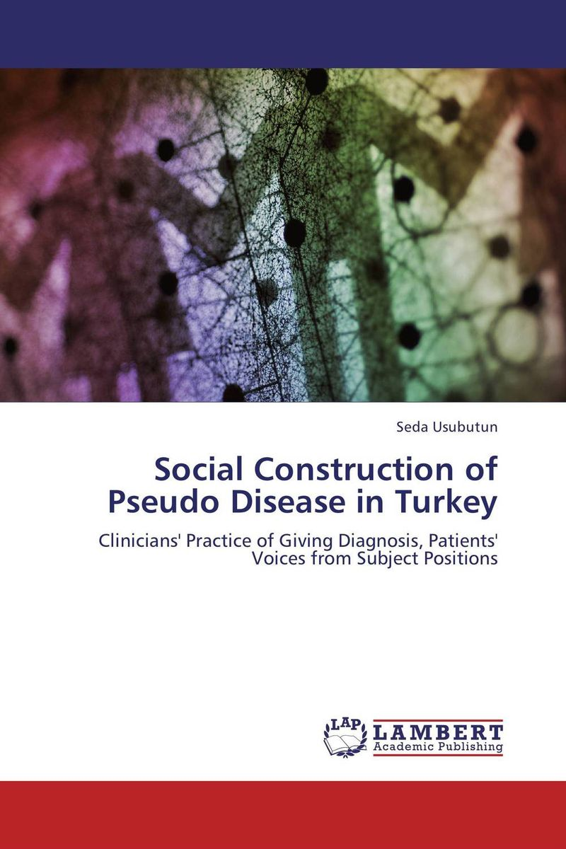 купить Social Construction of Pseudo Disease in Turkey недорого