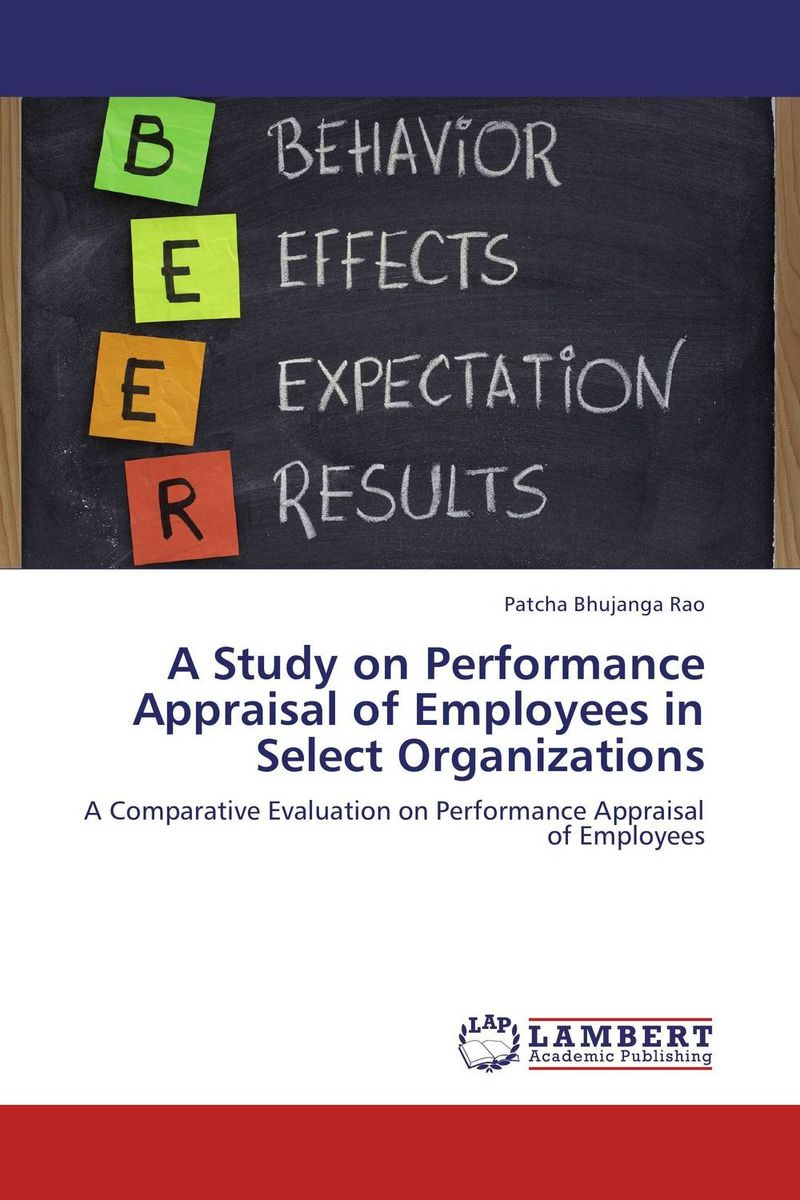 A Study on Performance Appraisal of Employees in Select Organizations enhancing teamwork for improved employee performance