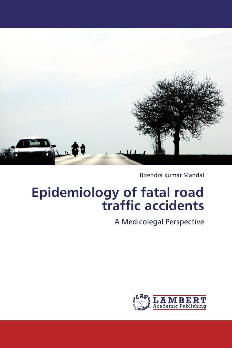 Epidemiology of fatal road traffic accidents fatal misconception – the struggle to control world population