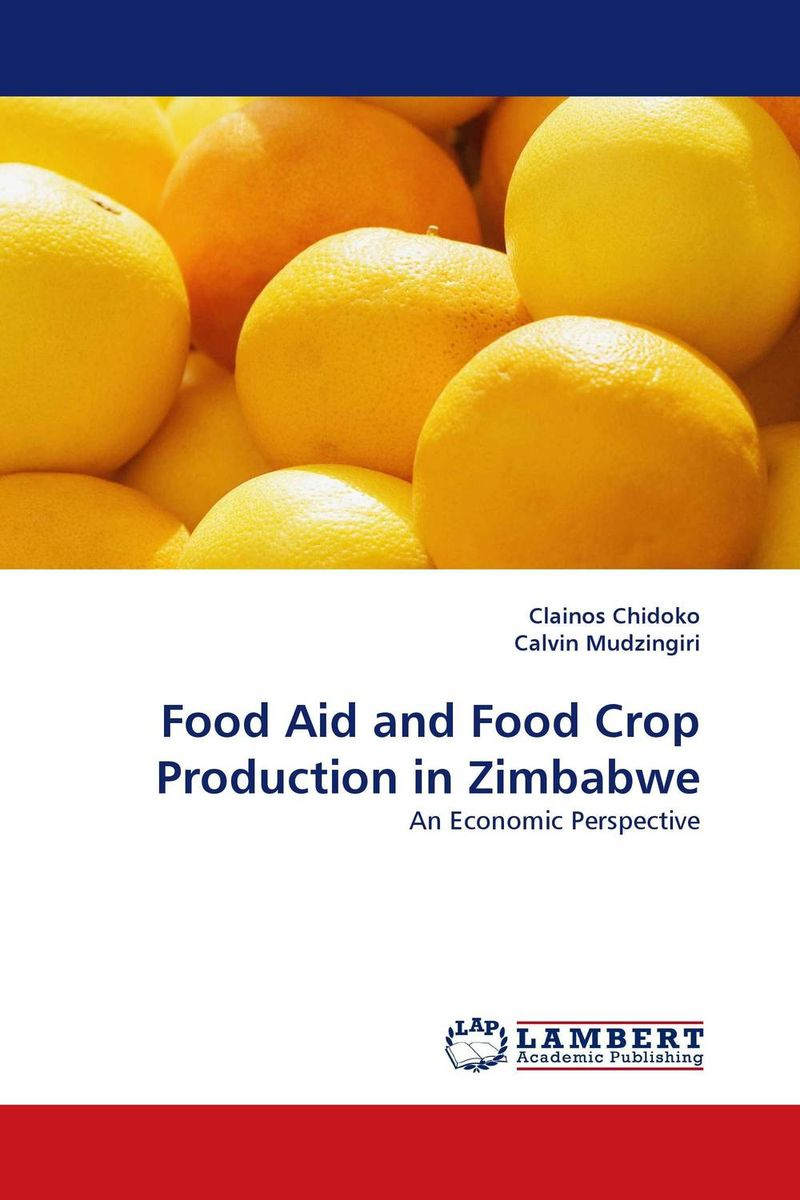 Food Aid and Food Crop Production in Zimbabwe opportunities for and constraints on crop production