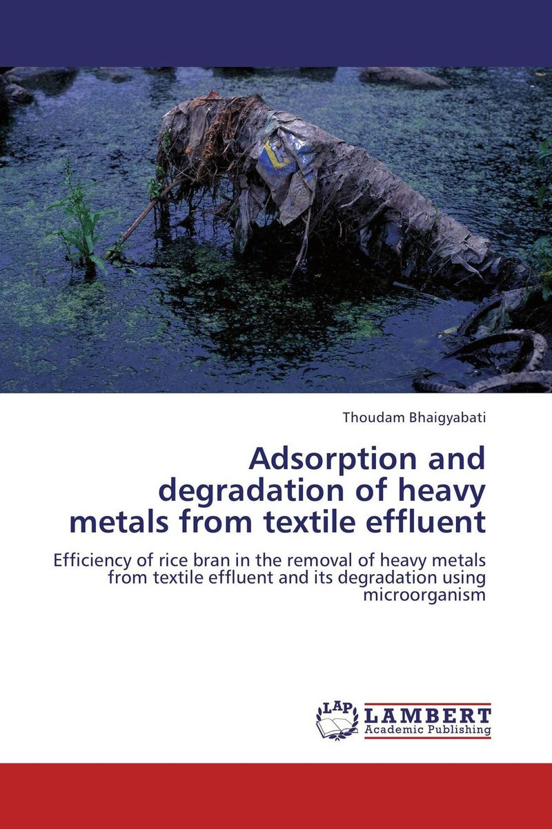 Adsorption and degradation of heavy metals from textile effluent marwan a ibrahim effect of heavy metals on haematological and testicular functions