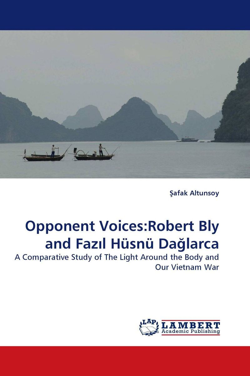 Opponent Voices:Robert Bly and Faz?l Husnu Daglarca voices in the dark