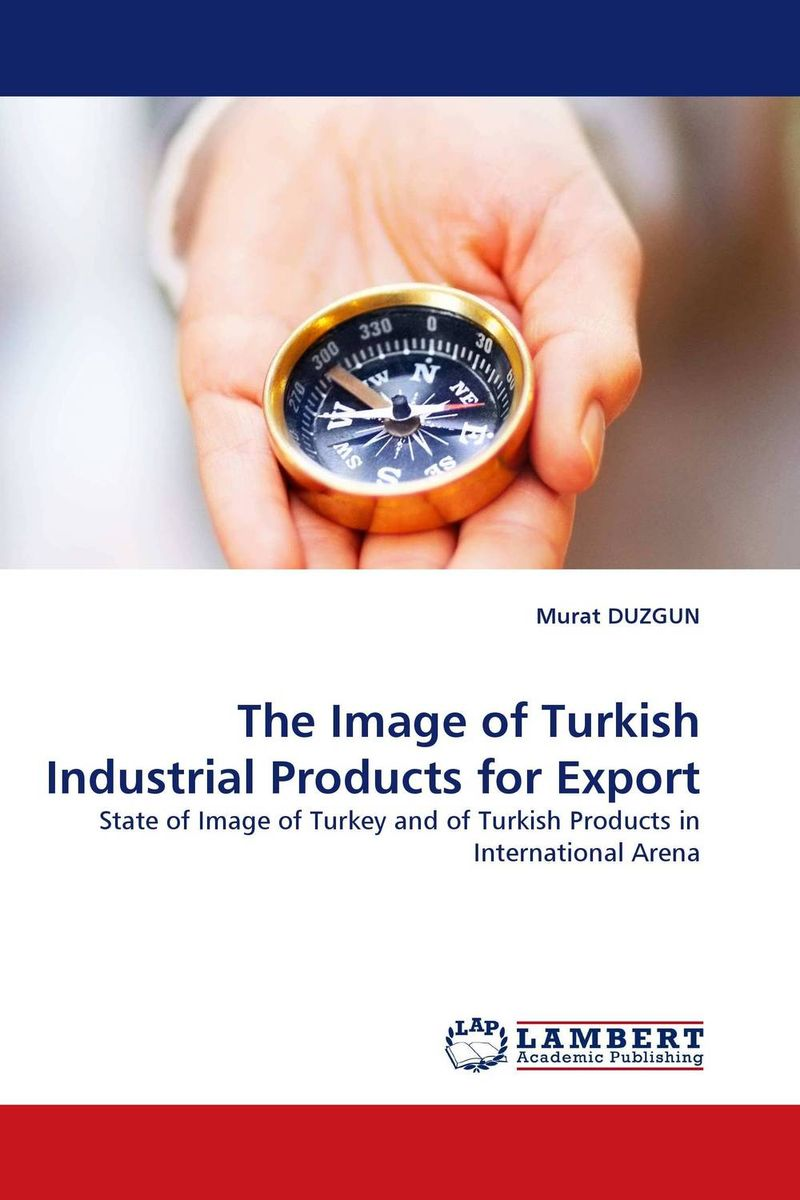 The Image of Turkish Industrial Products for Export the image of turkish industrial products for export