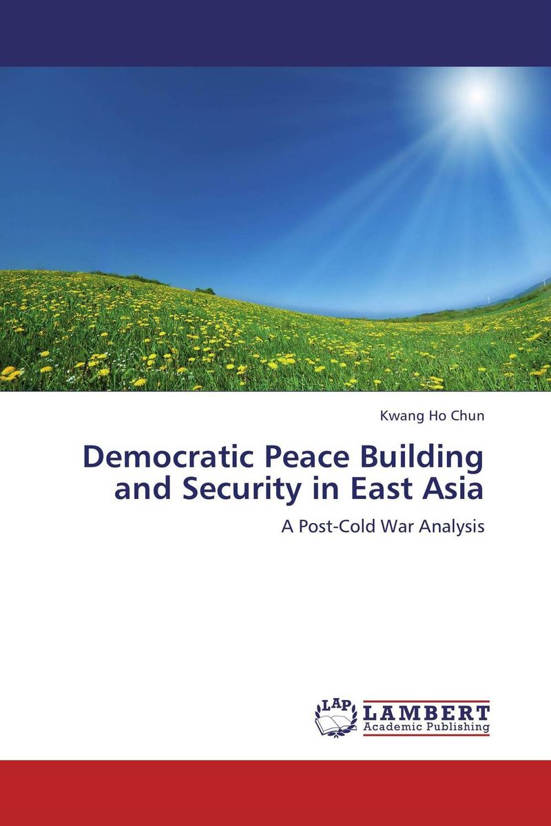 Democratic Peace Building and Security in East Asia christianity and hellenism in the fifth–century greek east – theodoret s apologetics against the greeks in context