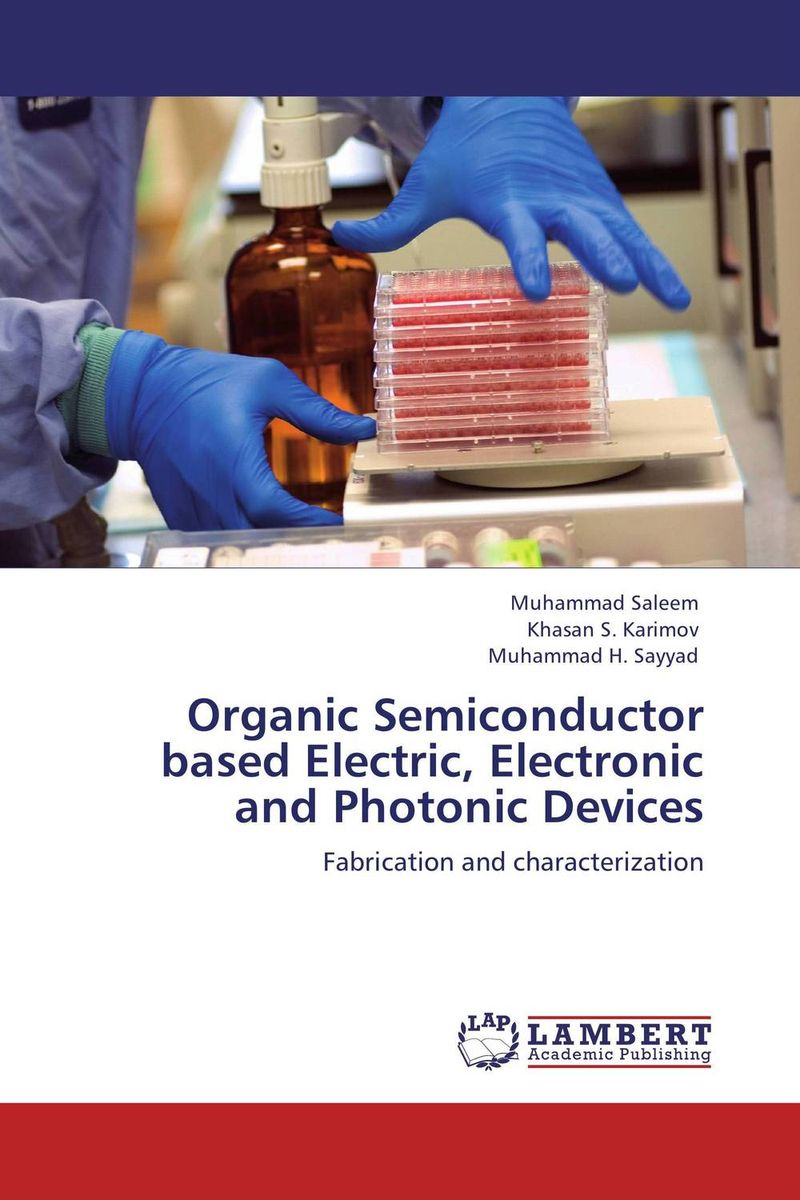 Organic Semiconductor based Electric, Electronic and Photonic Devices ligia gheorghita passivation kinetics at semiconductor interfaces