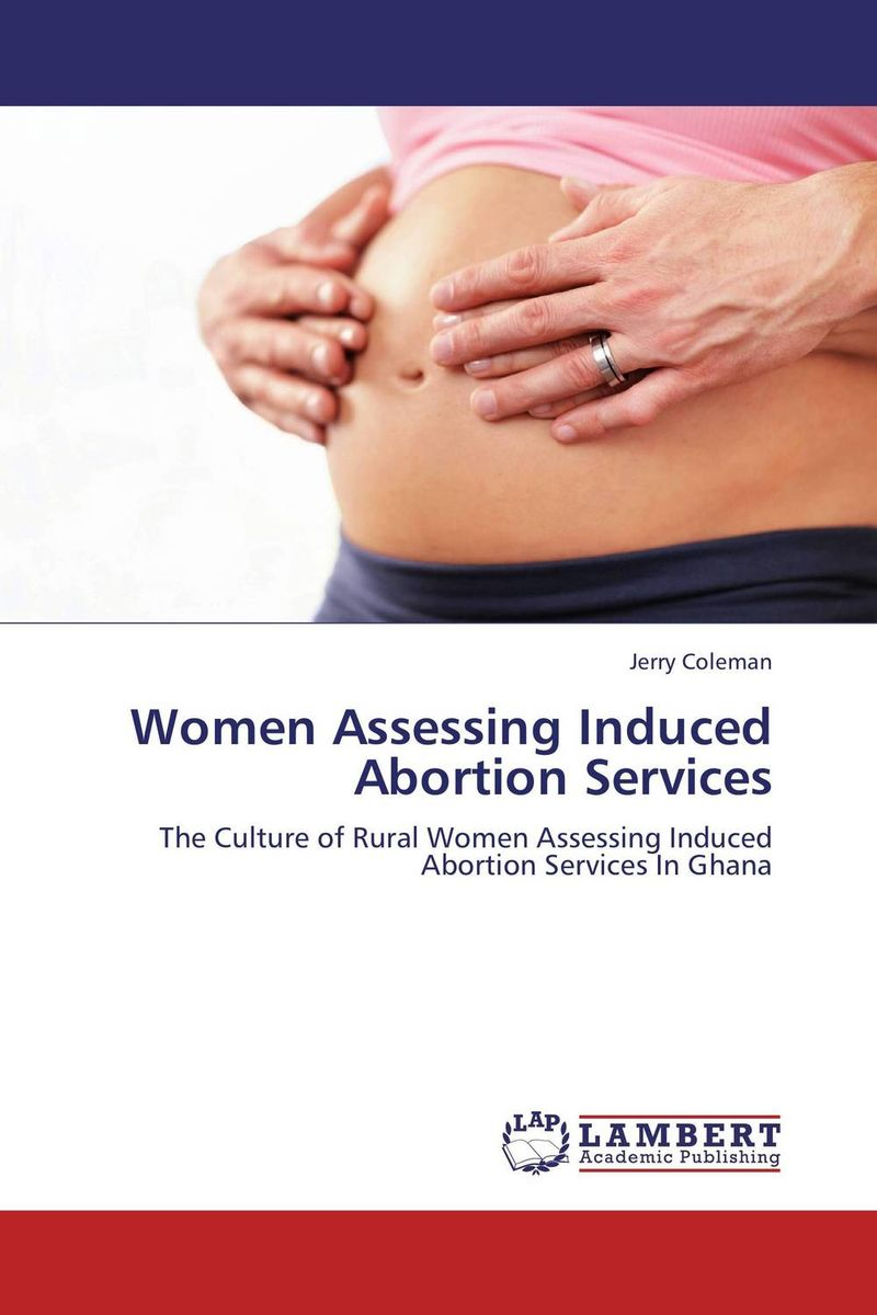 Women Assessing Induced Abortion Services noonan morality of abortion legal and historic al perspectives pr only