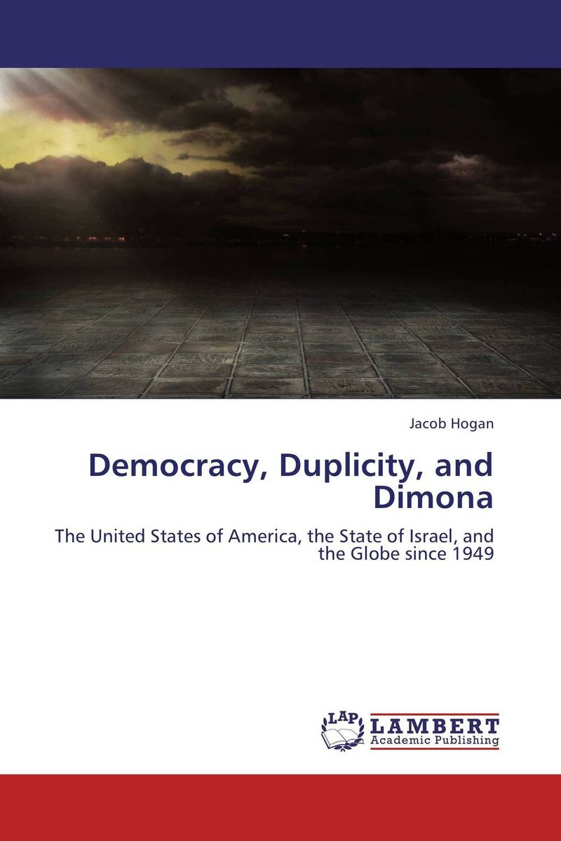 Democracy, Duplicity, and Dimona democracy in america nce