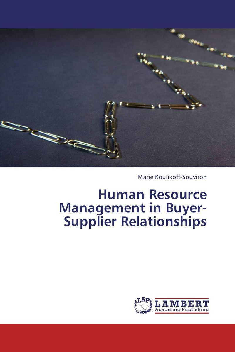 Human Resource Management in Buyer-Supplier Relationships theories and practices of human resource management from quran