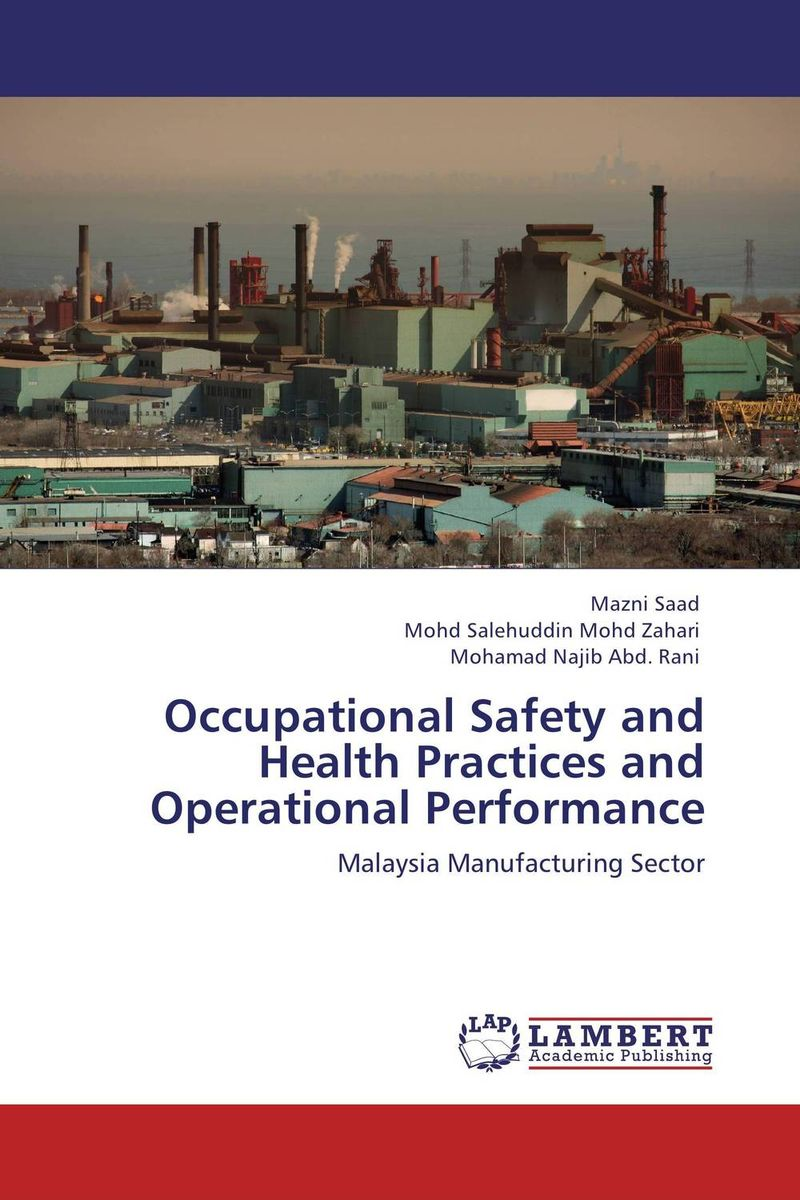 Occupational Safety and Health Practices and Operational Performance pressure safety design practices for refinery and chemical operations