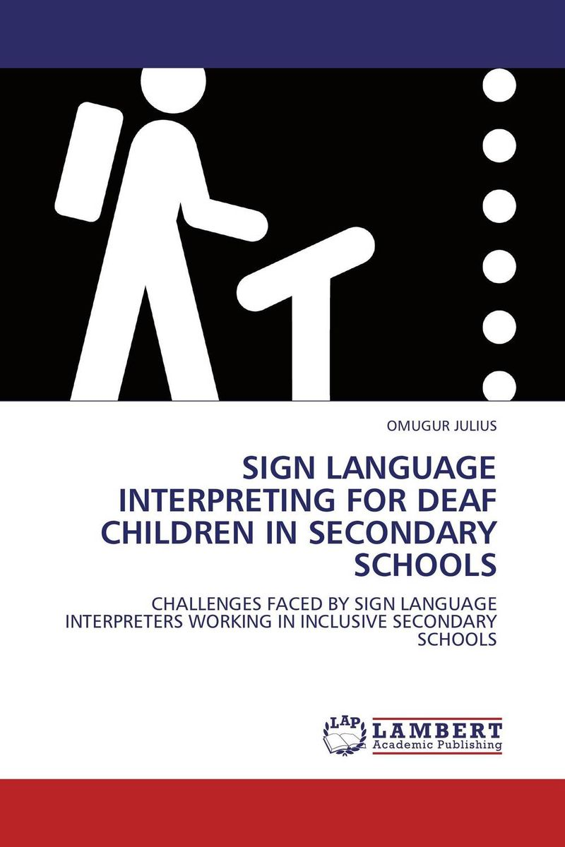 SIGN LANGUAGE INTERPRETING FOR DEAF CHILDREN IN SECONDARY SCHOOLS english language at secondary education in bangladesh