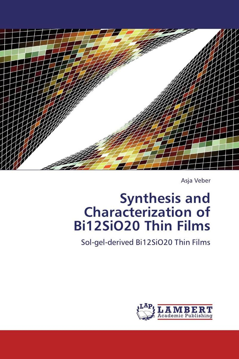 Synthesis and Characterization of Bi12SiO20 Thin Films synthesis characterization and applications of nano cdha
