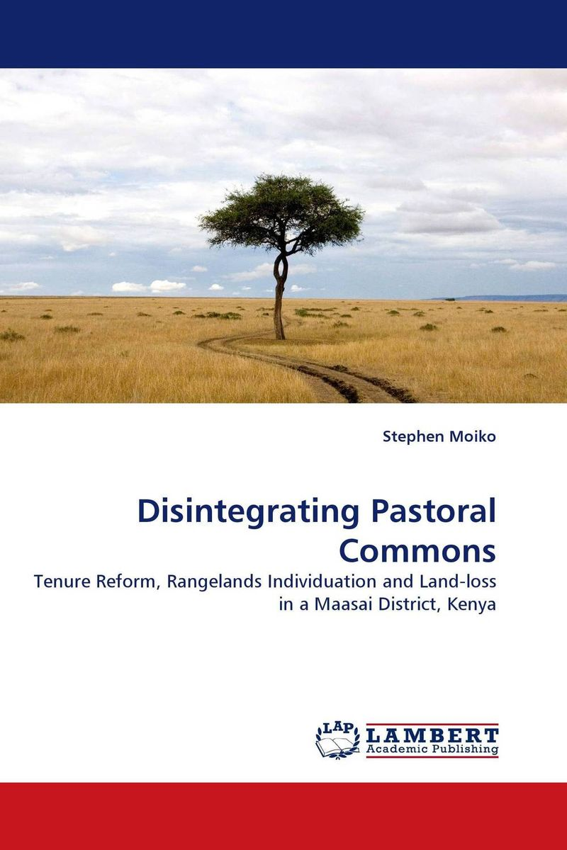 Disintegrating Pastoral Commons land tenure housing and low income earners