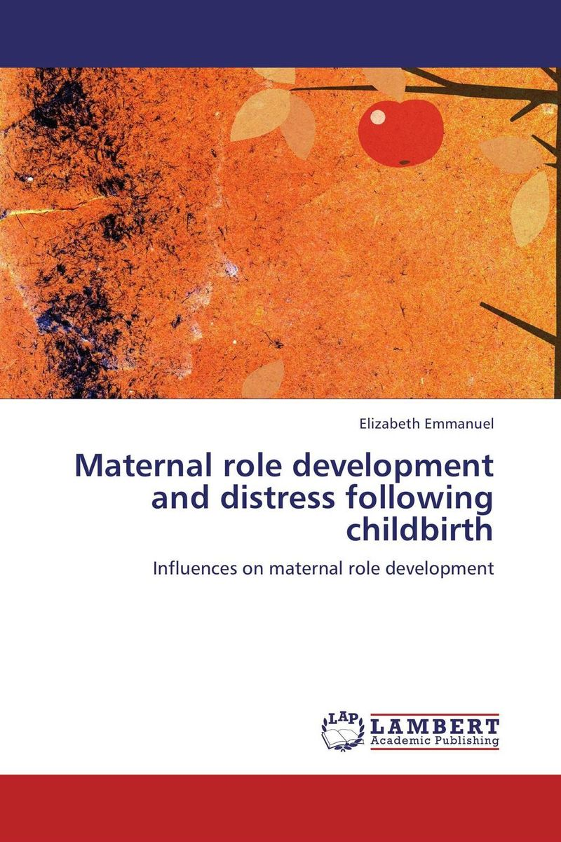 Maternal role development and distress following childbirth damsel in distress