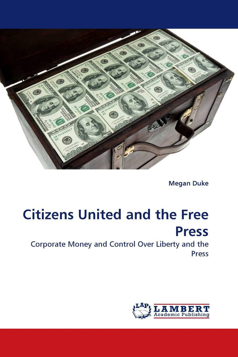 Citizens United and the Free Press paying the words extra – religious discourse in the supreme court of the united states paper
