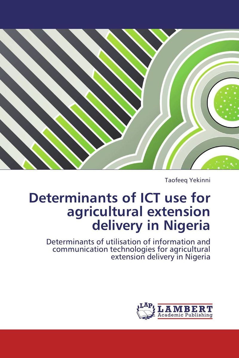 Determinants of ICT use for agricultural extension delivery in Nigeria the use of ict for learning at dinaledi school in the limpopo province