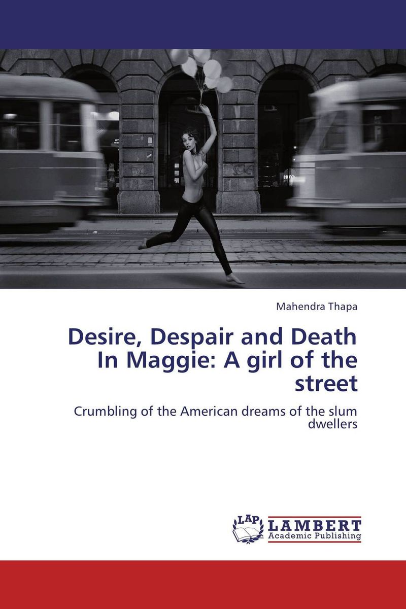 Desire, Despair and Death In Maggie: A girl of the street maggie robinson in the arms of the heiress