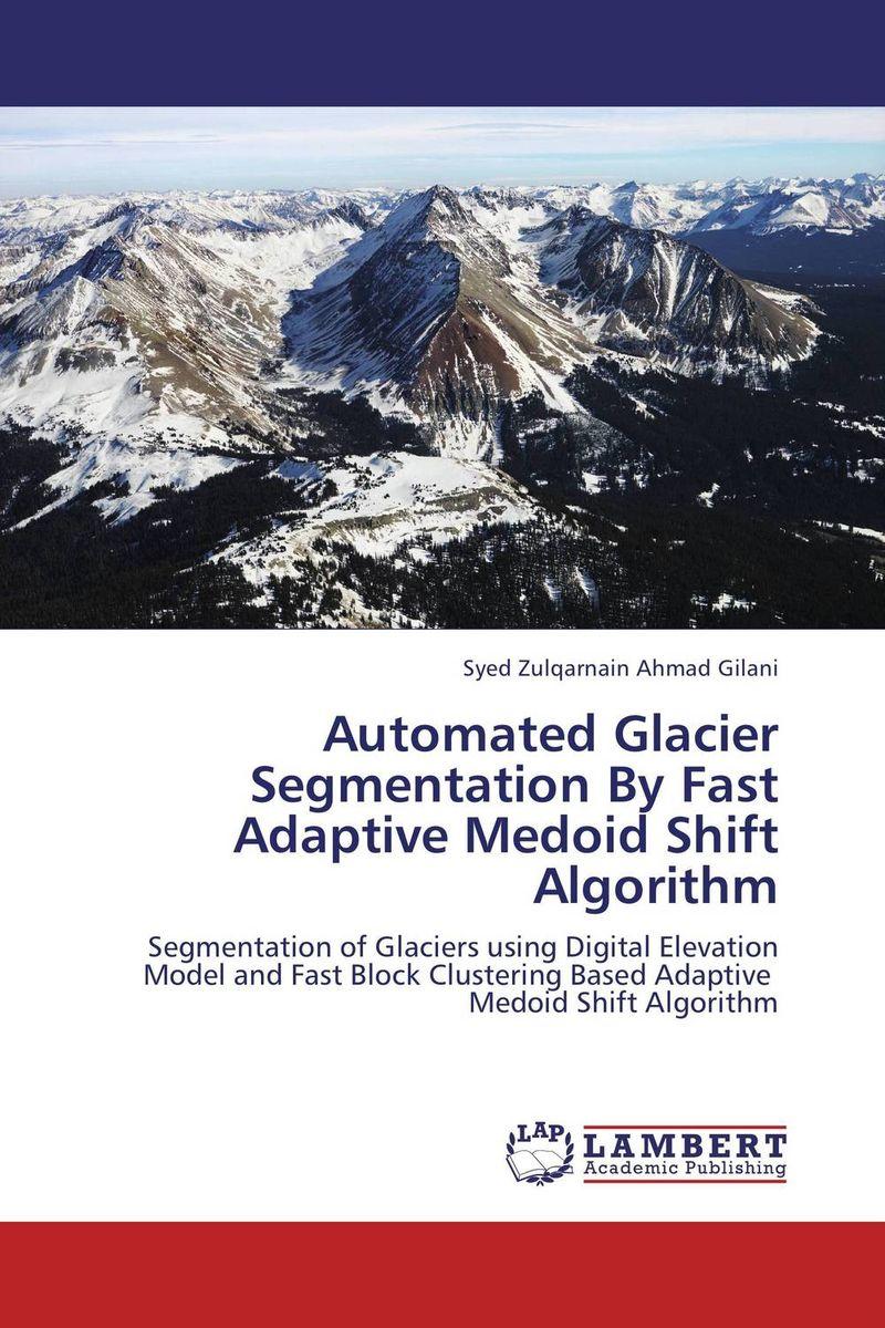 Automated Glacier Segmentation By Fast Adaptive Medoid Shift Algorithm dermoscopic image segmentation using fuzzy techniques