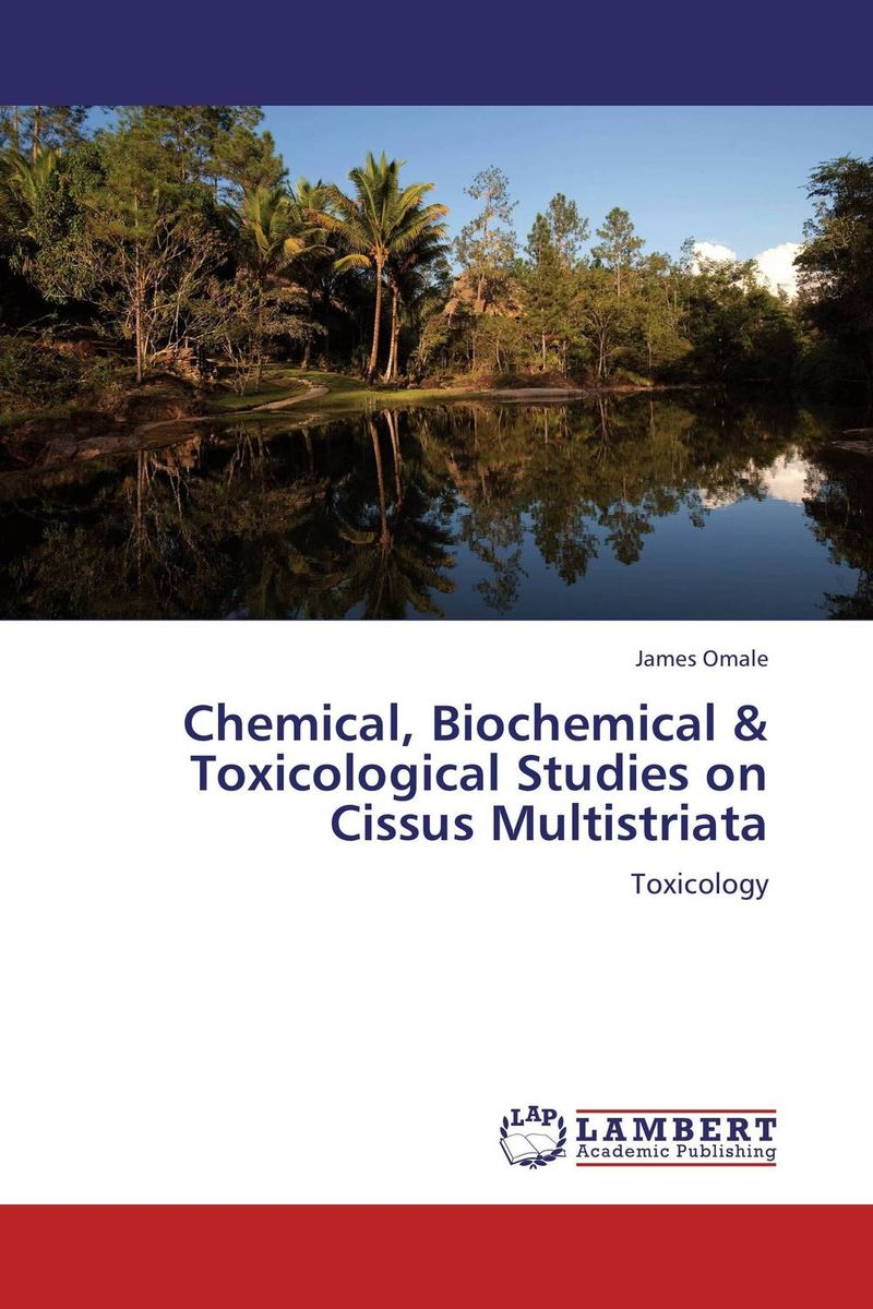 Chemical, Biochemical & Toxicological Studies on Cissus Multistriata chemical studies on toxic effects of cadmium