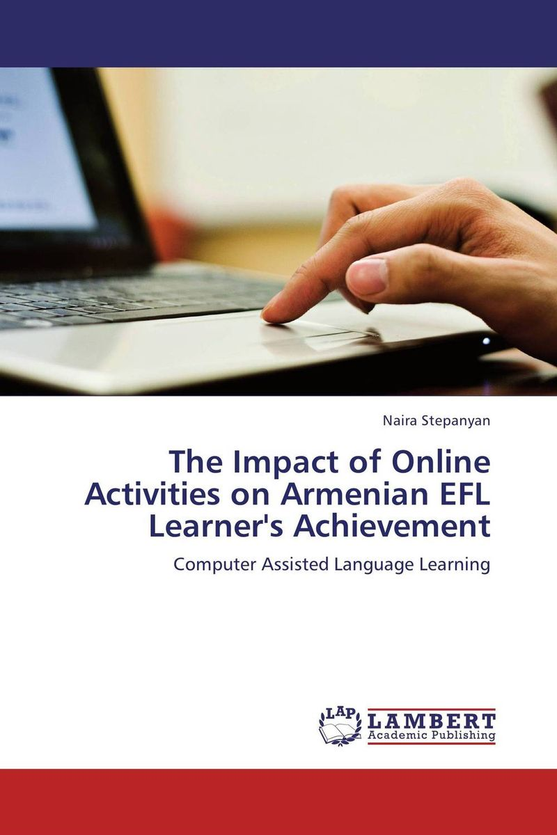 The Impact of Online Activities on Armenian EFL Learner's Achievement a study on english language proficiency of efl learners in bangladesh
