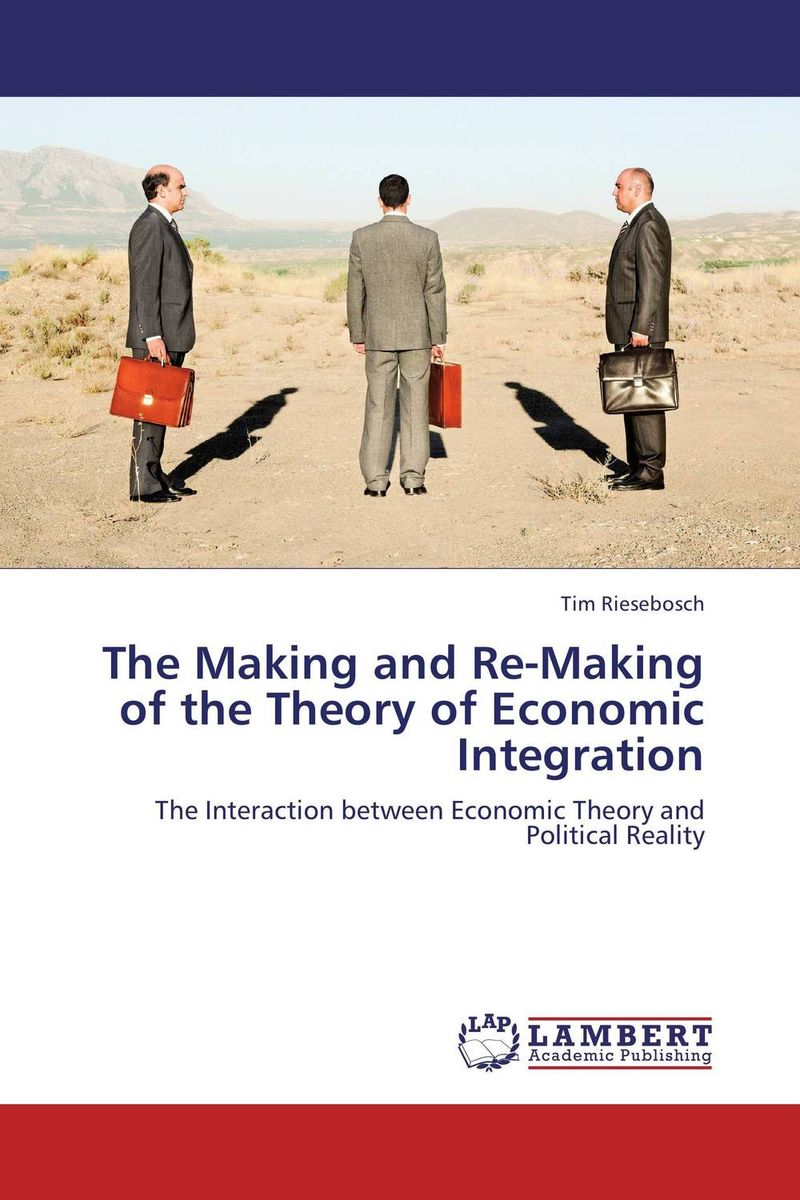 The Making and Re-Making of the Theory of Economic Integration a study of the religio political thought of abdurrahman wahid
