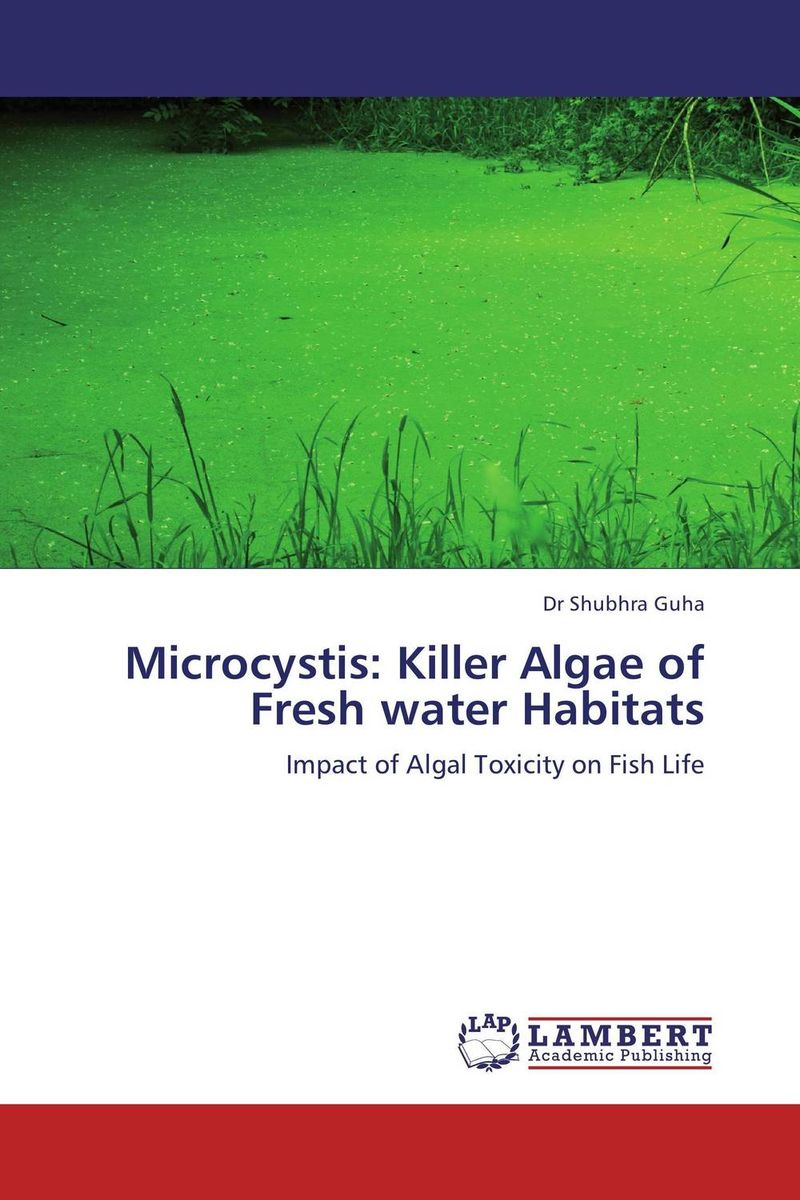 Microcystis: Killer Algae of Fresh water Habitats blood and water